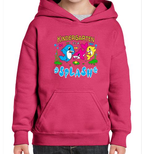 Kindergarten is a Splash: Hoodie